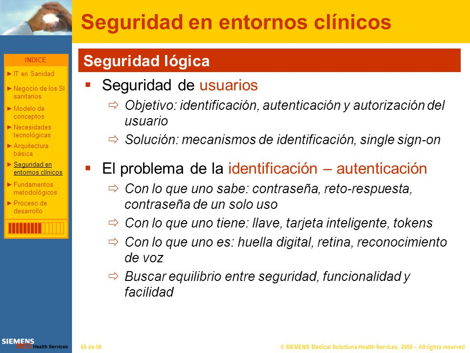 © SIEMENS Medical Solutions Health Services, 2006 – All rights reserved60 de 96 Seguridad en entornos clínicos Seguridad lógica Seguridad de usuarios