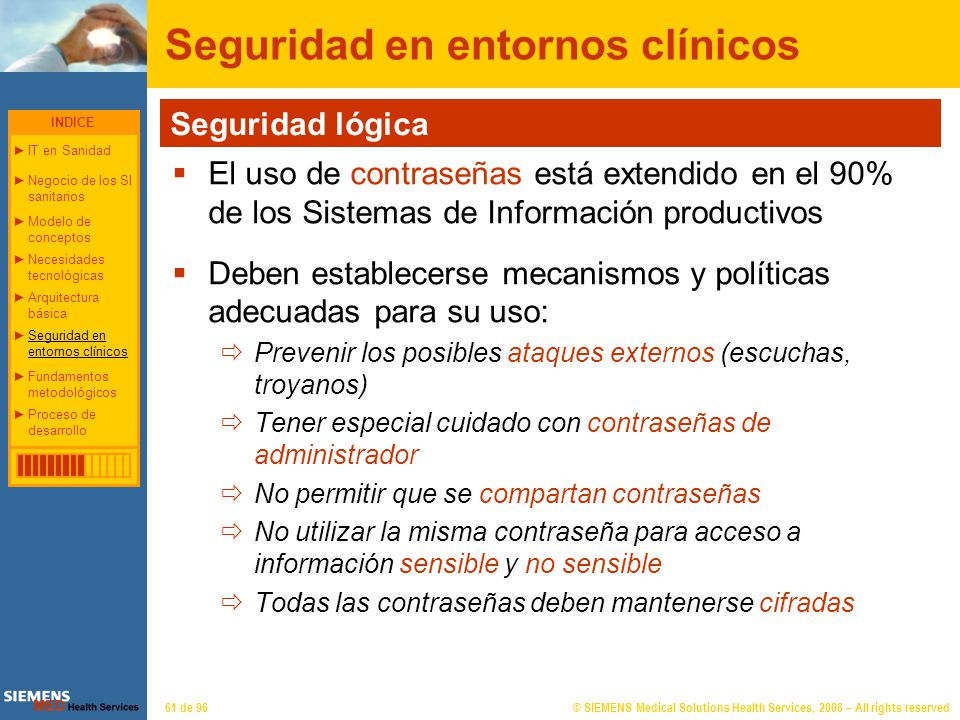 © SIEMENS Medical Solutions Health Services, 2006 – All rights reserved61 de 96 Seguridad en entornos clínicos Seguridad lógica El uso de contraseñas