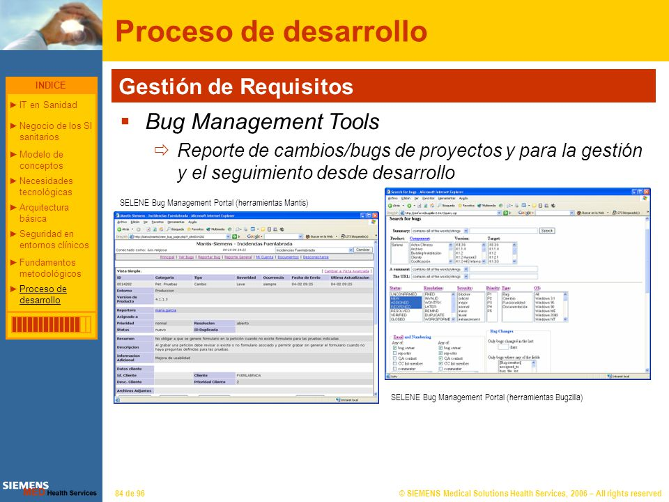© SIEMENS Medical Solutions Health Services, 2006 – All rights reserved84 de 96 Proceso de desarrollo Gestión de Requisitos Bug Management Tools Repor