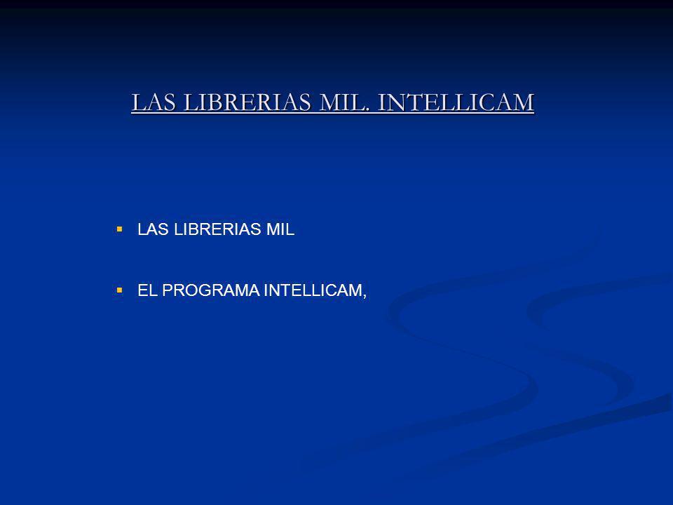 LAS LIBRERIAS MIL EL PROGRAMA INTELLICAM, LAS LIBRERIAS MIL. INTELLICAM