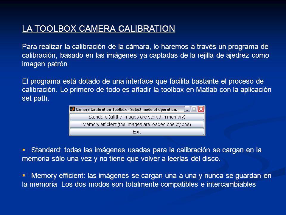 LA TOOLBOX CAMERA CALIBRATION Para realizar la calibración de la cámara, lo haremos a través un programa de calibración, basado en las imágenes ya cap