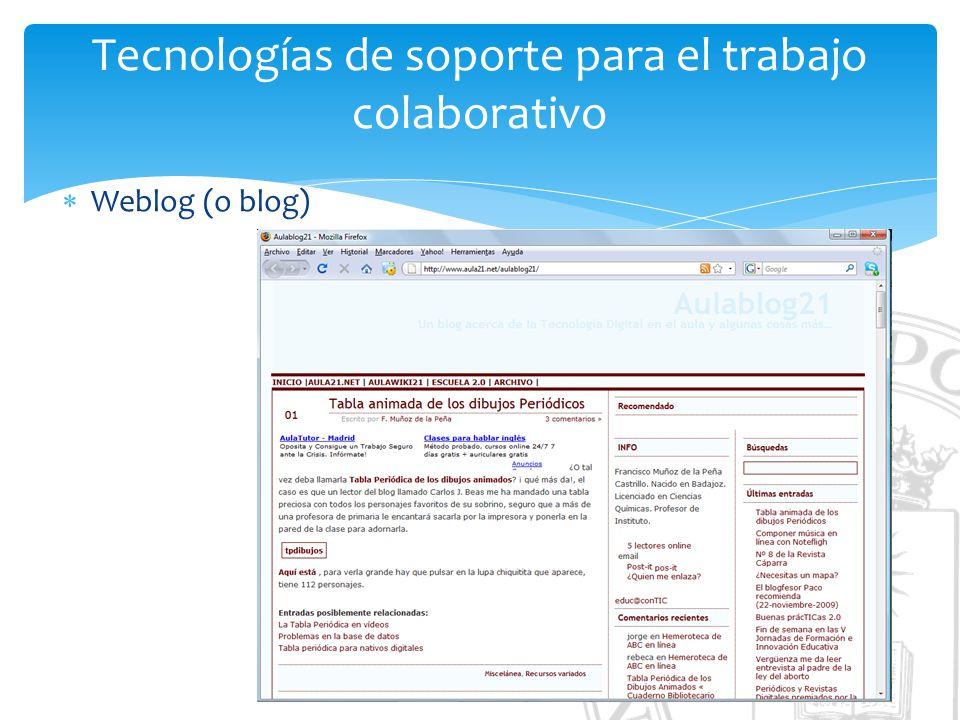 Tecnologías de soporte para el trabajo colaborativo Weblog (o blog)