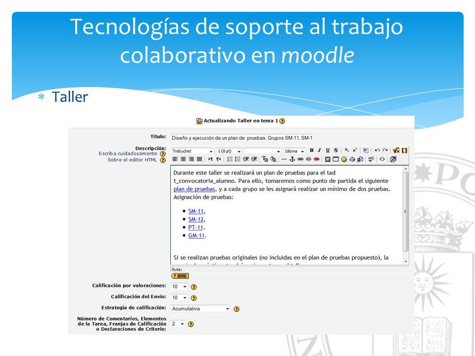 Tecnologías de soporte al trabajo colaborativo en moodle Taller