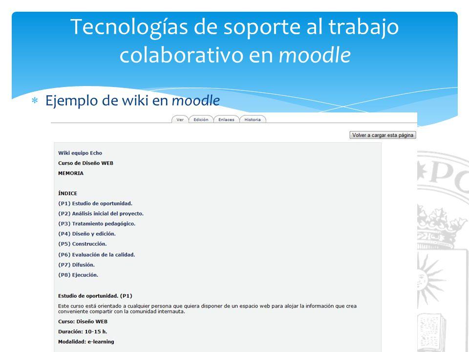 Tecnologías de soporte al trabajo colaborativo en moodle Ejemplo de wiki en moodle