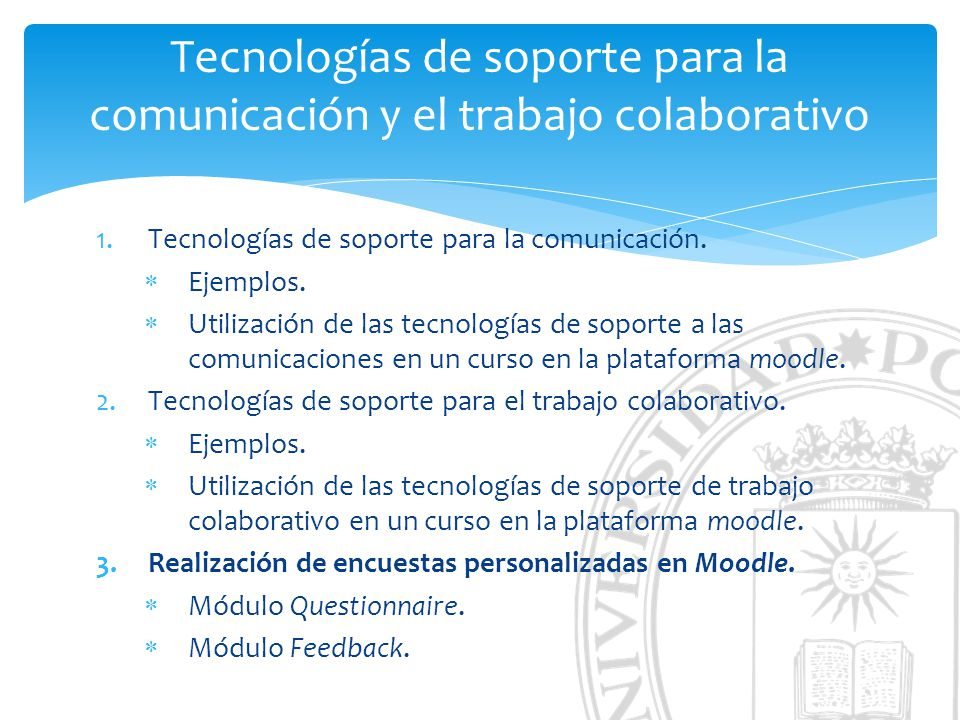 Tecnologías de soporte para la comunicación y el trabajo colaborativo 1.Tecnologías de soporte para la comunicación.