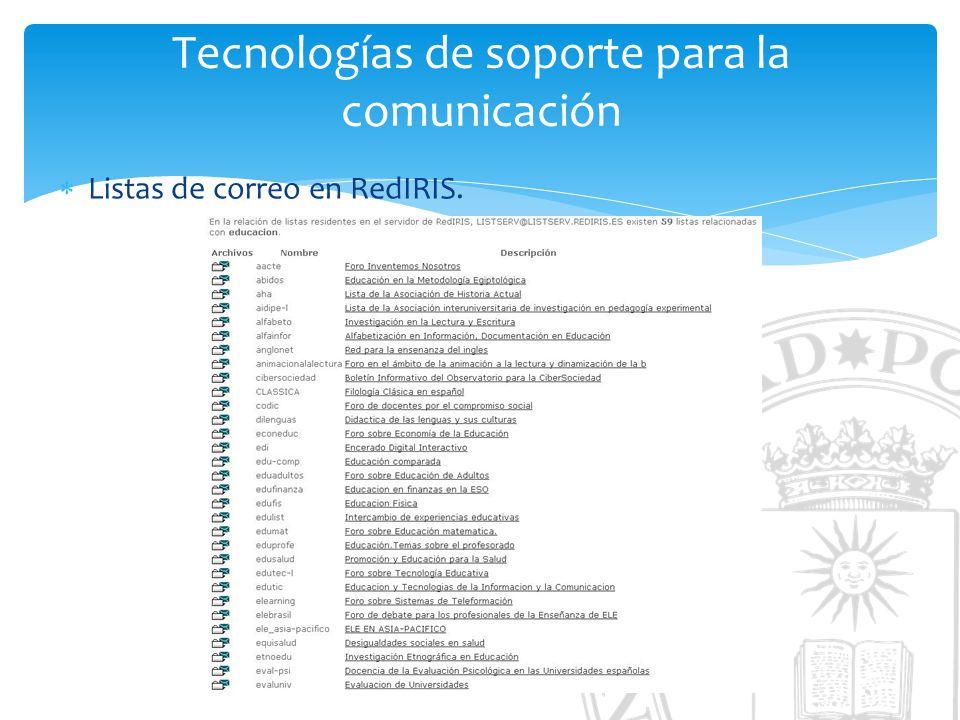Tecnologías de soporte para la comunicación Listas de correo en RedIRIS.