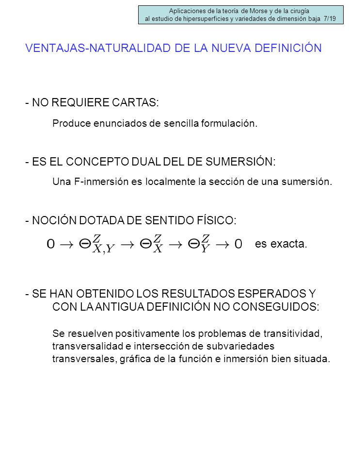 VENTAJAS-NATURALIDAD DE LA NUEVA DEFINICIÓN - NO REQUIERE CARTAS: Produce enunciados de sencilla formulación. - ES EL CONCEPTO DUAL DEL DE SUMERSIÓN: