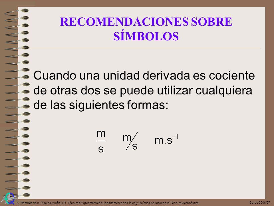Curso 2006/07 S. Ramírez de la Piscina Millán U.D. Técnicas Experimentales Departamento de Física y Química Aplicadas a la Técnica Aeronáutica Cuando