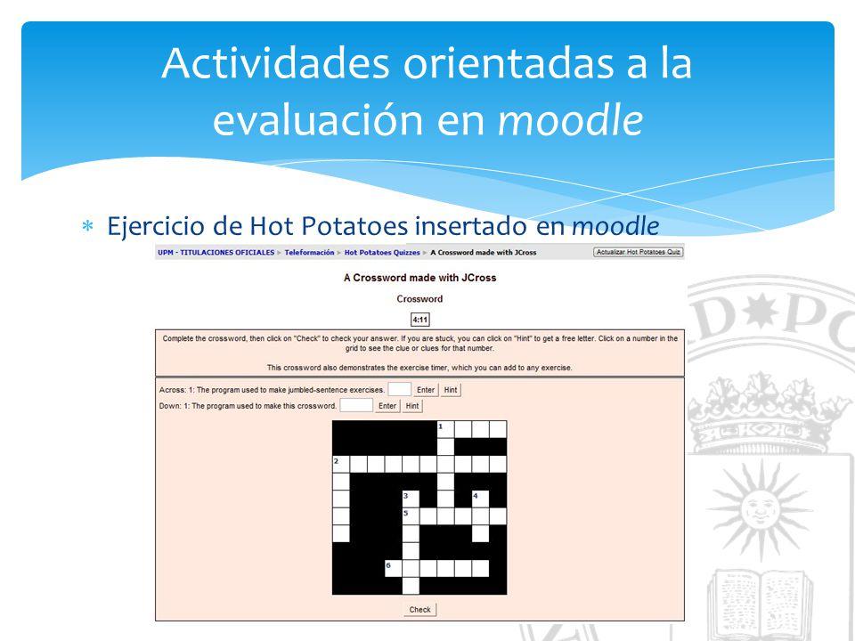 Actividades orientadas a la evaluación en moodle Ejercicio de Hot Potatoes insertado en moodle