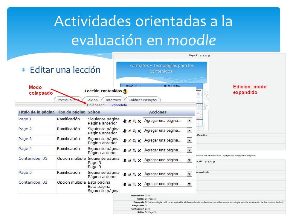 Actividades orientadas a la evaluación en moodle Editar una lección Modo colapsado Edición: modo expandido