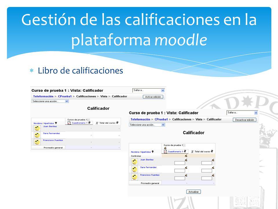 Gestión de las calificaciones en la plataforma moodle Libro de calificaciones