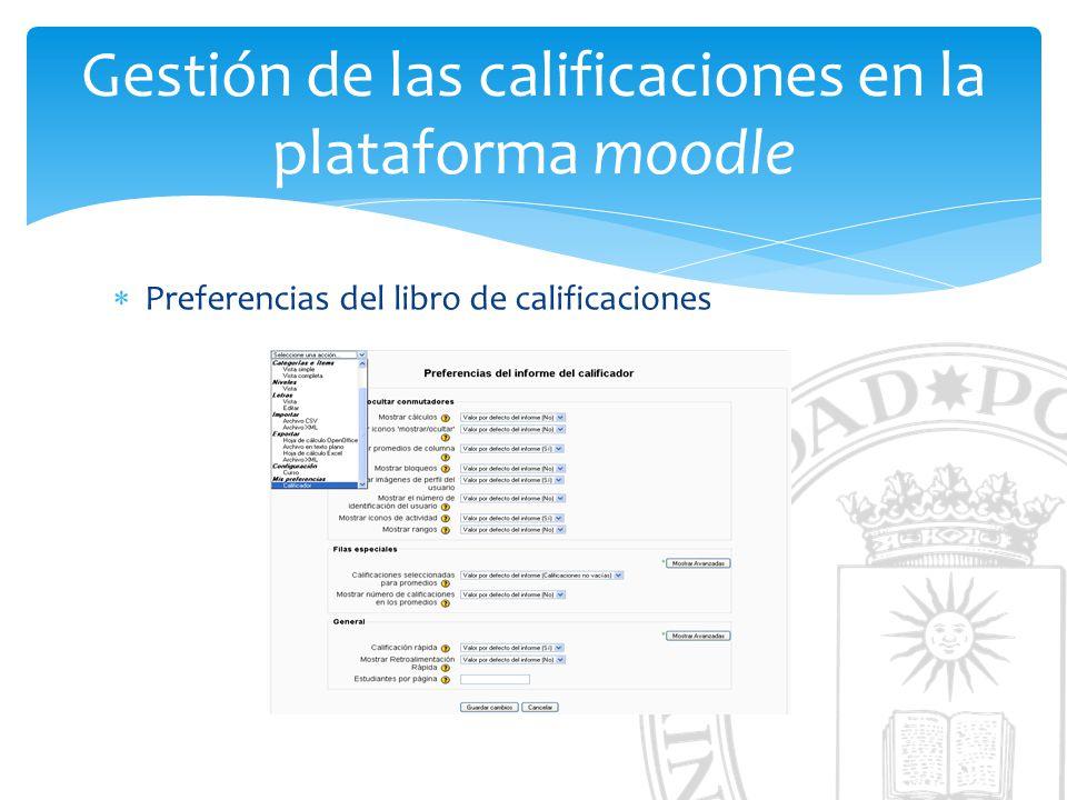 Gestión de las calificaciones en la plataforma moodle Preferencias del libro de calificaciones