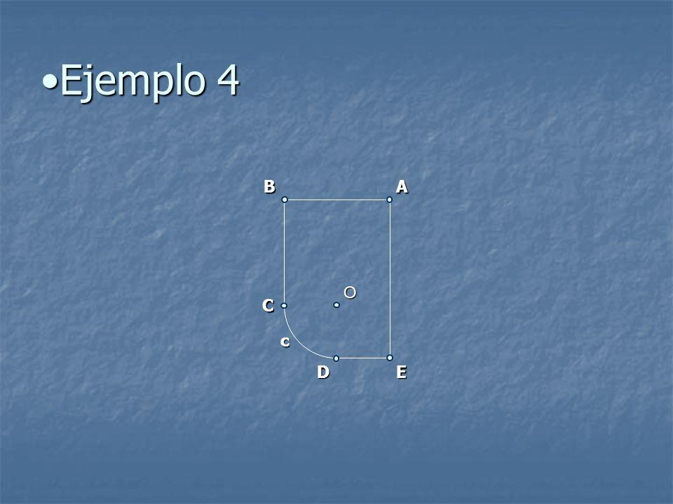 Ejemplo 4Ejemplo 4 AB C DE O c