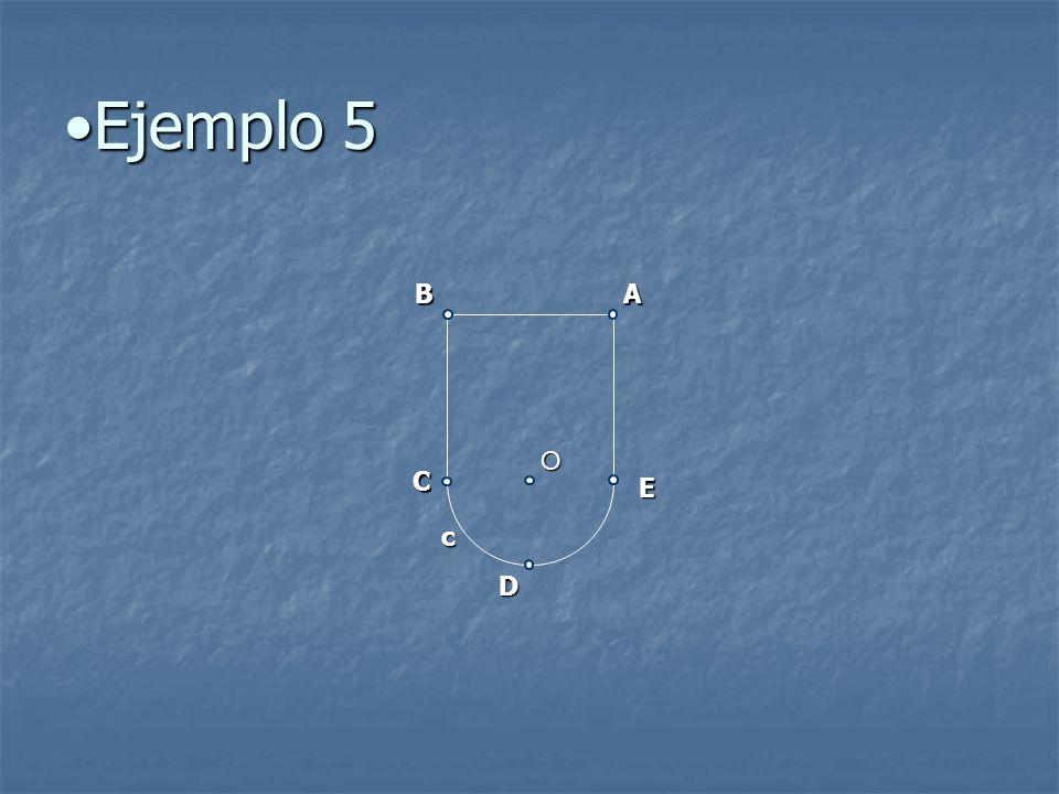 Ejemplo 5Ejemplo 5 AB C D E O c