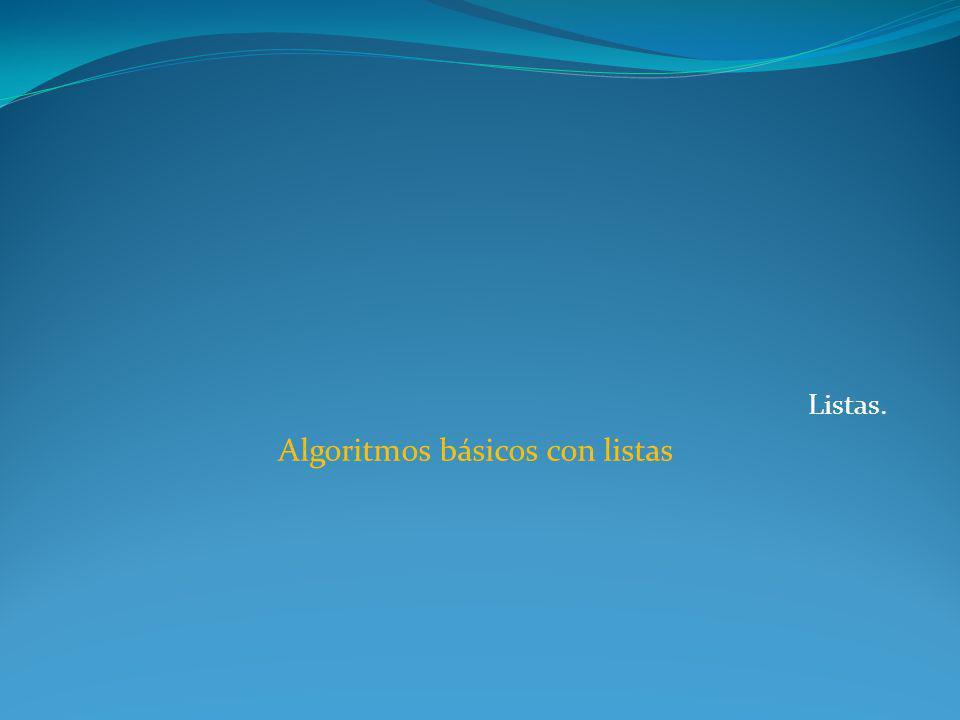 Listas. Algoritmos básicos con listas