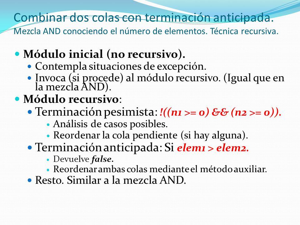 Módulo inicial (no recursivo).Contempla situaciones de excepción.