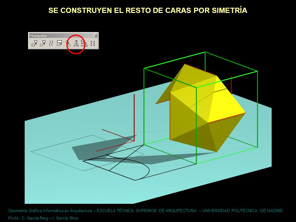 Geometría Gráfica Informática en Arquitectura – ESCUELA TÉCNICA SUPERIOR DE ARQUITECTURA – UNIVERSIDAD POLITÉCNICA DE MADRID Profs.: C.