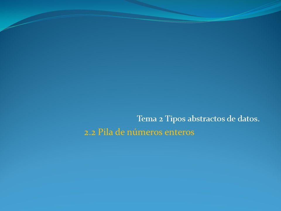 Ejemplos: Imprimir los elementos de una pila - Contar los elementos de una pila static void escribirPila (Pila pila) { int elem; if (.