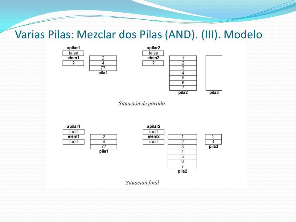 Varias Pilas: Mezclar dos Pilas (AND). (III). Modelo