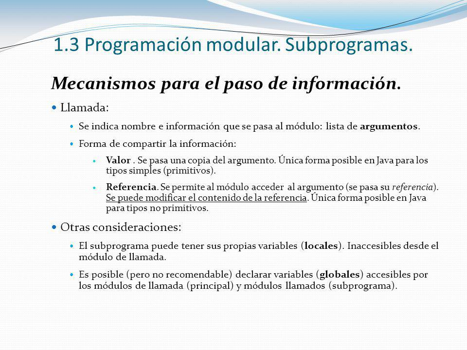 Mecanismos para el paso de información. Llamada: Se indica nombre e información que se pasa al módulo: lista de argumentos. Forma de compartir la info