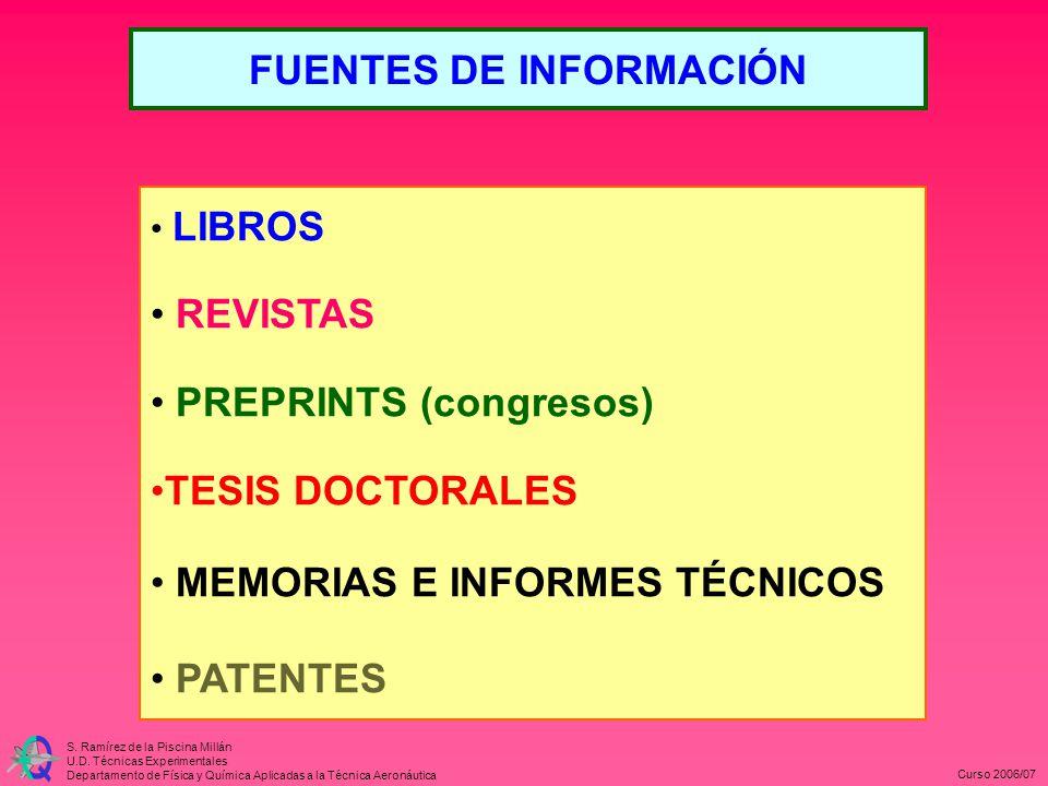 S. Ramírez de la Piscina Millán U.D. Técnicas Experimentales Departamento de Física y Química Aplicadas a la Técnica Aeronáutica Curso 2006/07 FUENTES