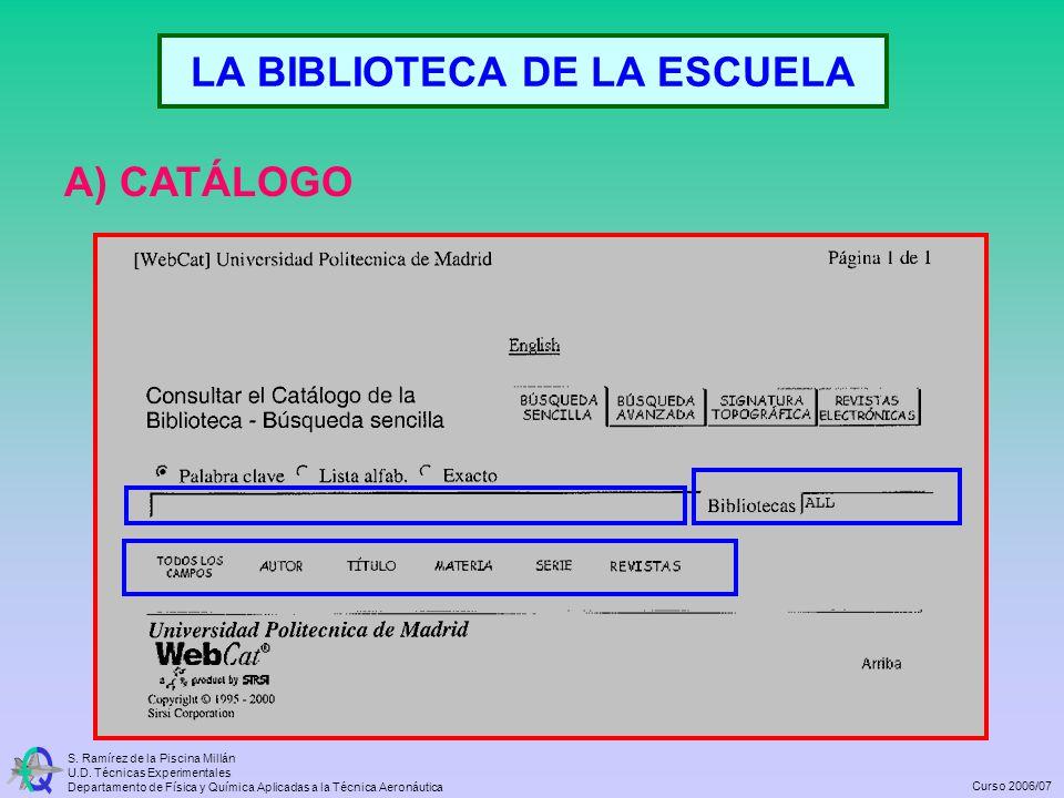 S. Ramírez de la Piscina Millán U.D. Técnicas Experimentales Departamento de Física y Química Aplicadas a la Técnica Aeronáutica Curso 2006/07 LA BIBL