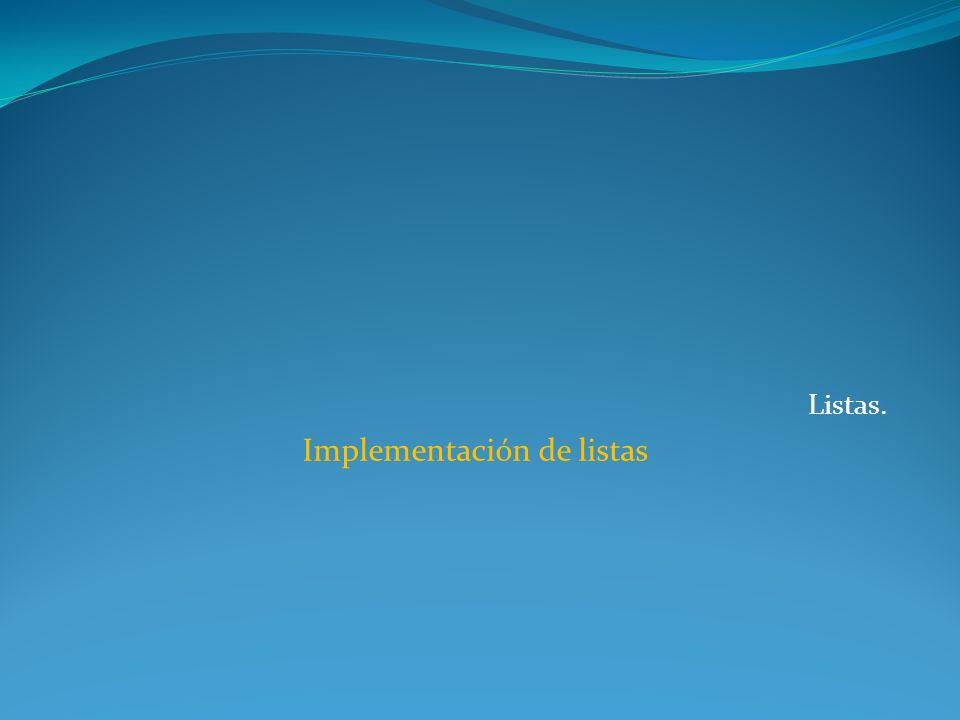 Listas. Implementación de listas