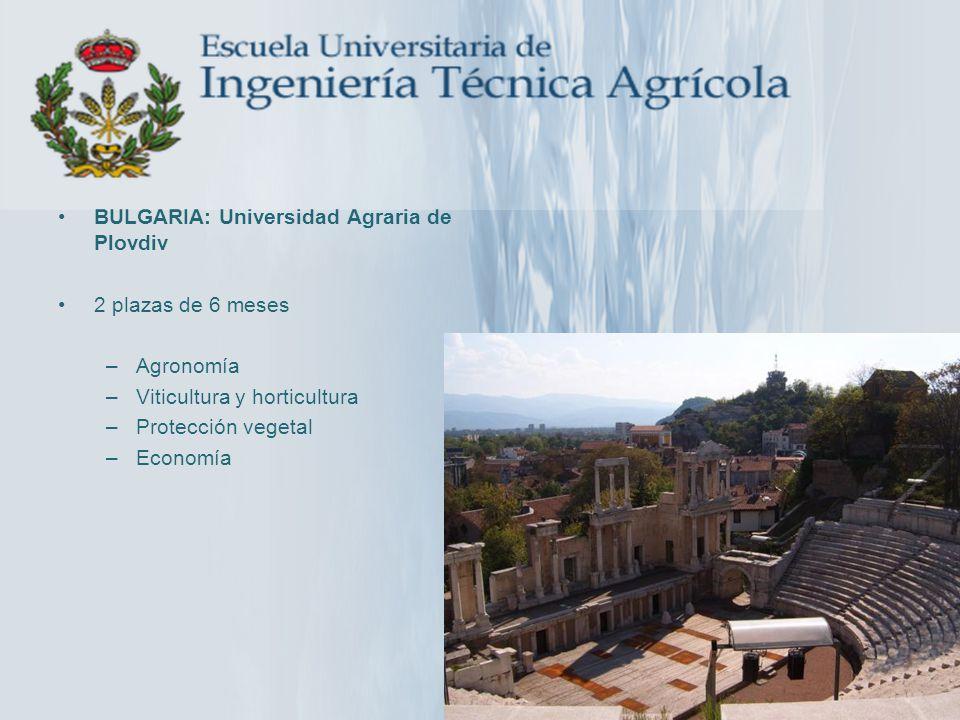 BULGARIA: Universidad Agraria de Plovdiv 2 plazas de 6 meses –Agronomía –Viticultura y horticultura –Protección vegetal –Economía