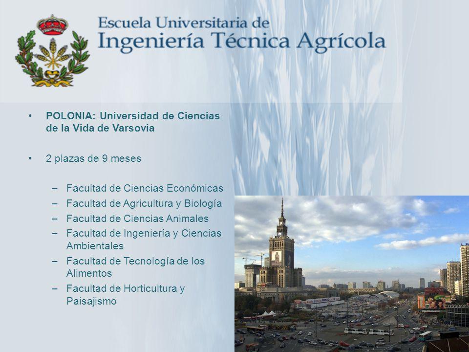 POLONIA: Universidad de Ciencias de la Vida de Varsovia 2 plazas de 9 meses –Facultad de Ciencias Económicas –Facultad de Agricultura y Biología –Facu