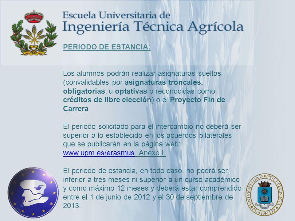 ITALIA: Universidad de Florencia 2 plazas de 10 meses –Ciencias Agrarias –Ciencias Agrarias Tropicales –Ciencias de los Viveros, el Medio Ambiente y la Gestión del Verde –Viticultura y Enología –Tecnología de los Alimentos –Biotecnología Agraria