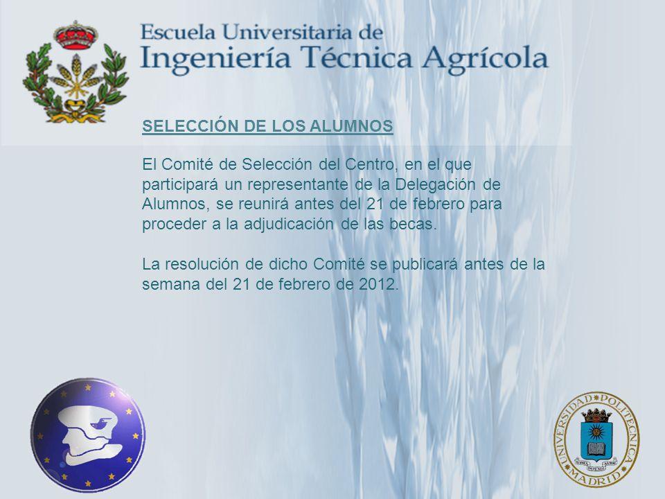 SELECCIÓN DE LOS ALUMNOS El Comité de Selección del Centro, en el que participará un representante de la Delegación de Alumnos, se reunirá antes del 2