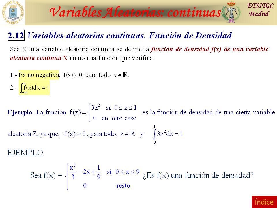 Variables Aleatorias: continuas ETSITGC Madrid Índice