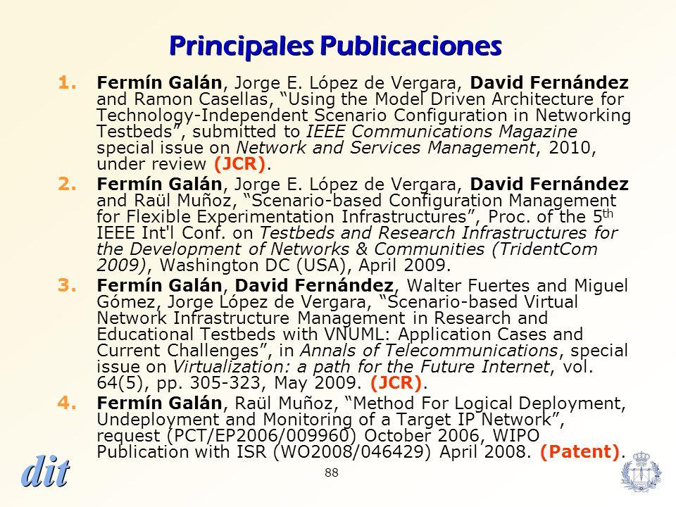 dit 88 Principales Publicaciones 1. Fermín Galán, Jorge E. López de Vergara, David Fernández and Ramon Casellas, Using the Model Driven Architecture f