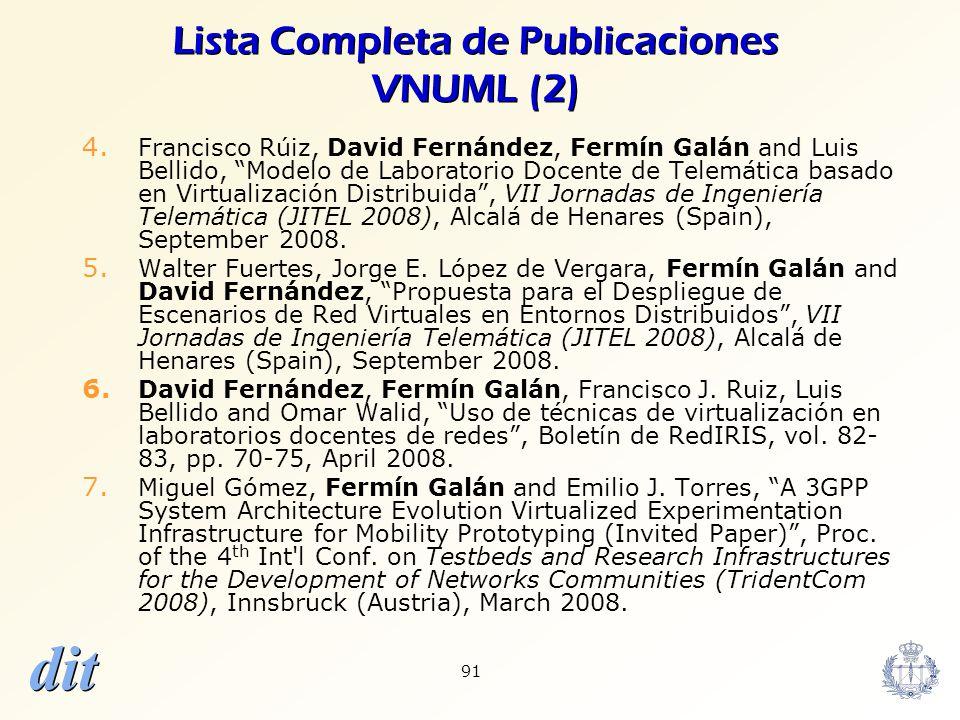 dit 91 Lista Completa de Publicaciones VNUML (2) 4. Francisco Rúiz, David Fernández, Fermín Galán and Luis Bellido, Modelo de Laboratorio Docente de T