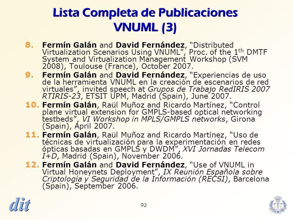 dit 92 Lista Completa de Publicaciones VNUML (3) 8. Fermín Galán and David Fernández, Distributed Virtualization Scenarios Using VNUML, Proc. of the 1