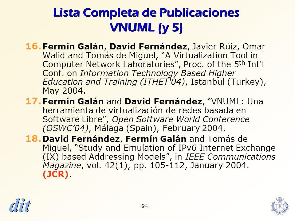 dit 94 Lista Completa de Publicaciones VNUML (y 5) 16. Fermín Galán, David Fernández, Javier Rúiz, Omar Walid and Tomás de Miguel, A Virtualization To