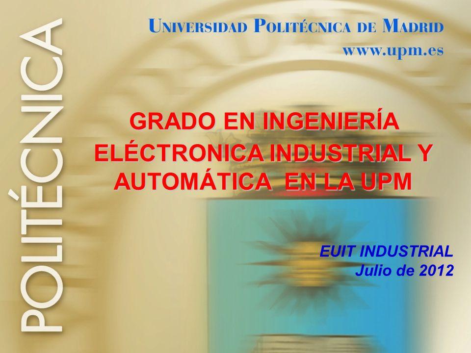 2 ESTRUCTURA + DENOMINACIÓN: Graduado/a en Ingeniería Electrónica Industrial y Automática por la UPM - CARACTERÍSTICAS DEL PLAN DE ESTUDIOS DEL TÍTULO + ÁMBITO PROFESIONAL DEL TÍTULO + + INFORMACIÓN SOBRE EL ACCESO AL TÍTULO + + INFORMACIÓN SOBRE RESULTADOS ACADÉMICOS LO QUE LA UPM TE OFRECE + CENTRO EN EL QUE SE IMPARTE + LA OPINIÓN DE NUESTROS EGRESADOS Y ESTUDIANTES Y DESPUÉS DEL GRADO ….