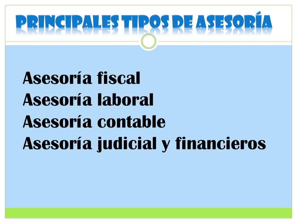 Asesoría fiscal Asesoría laboral Asesoría contable Asesoría judicial y financieros