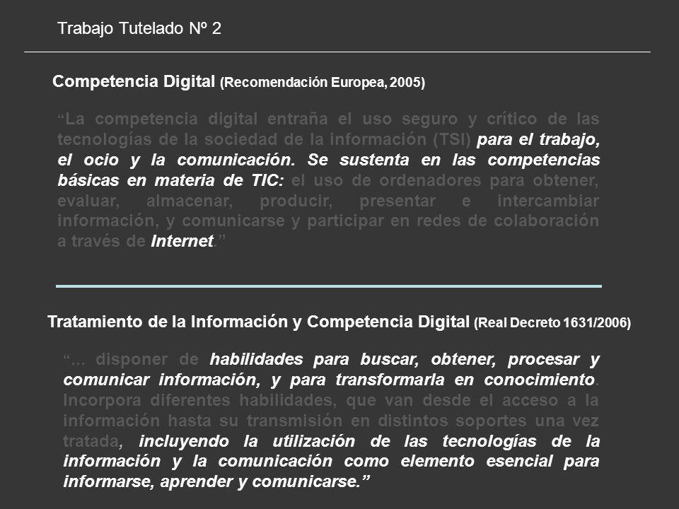 La competencia digital entraña el uso seguro y crítico de las tecnologías de la sociedad de la información (TSI) para el trabajo, el ocio y la comunicación.