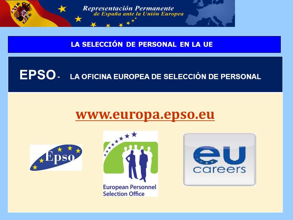 27 EPSO - LA OFICINA EUROPEA DE SELECCIÓN DE PERSONAL www.europa.epso.eu LA SELECCIÓN DE PERSONAL EN LA UE
