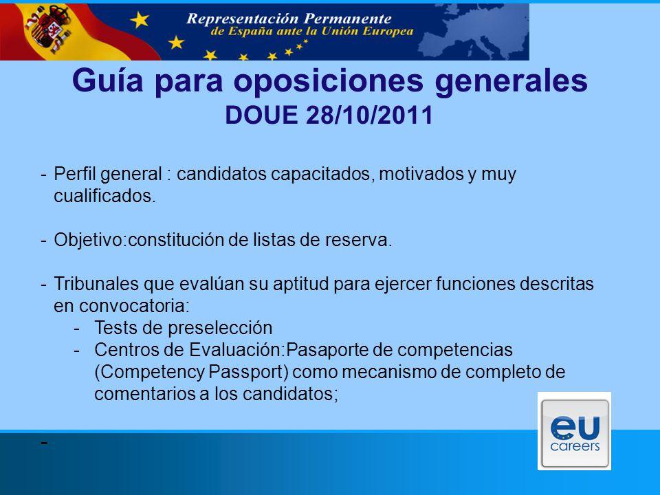 Guía para oposiciones generales DOUE 28/10/2011 -Perfil general : candidatos capacitados, motivados y muy cualificados.