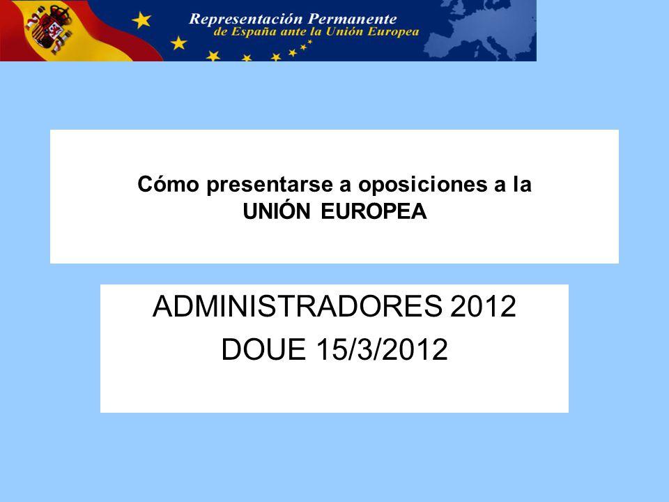 Cómo presentarse a oposiciones a la UNIÓN EUROPEA ADMINISTRADORES 2012 DOUE 15/3/2012