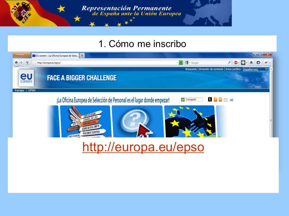 1. Cómo me inscribo http://europa.eu/epso