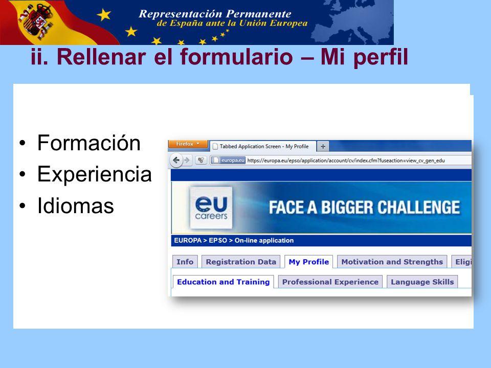 Formación Experiencia Idiomas ii. Rellenar el formulario – Mi perfil