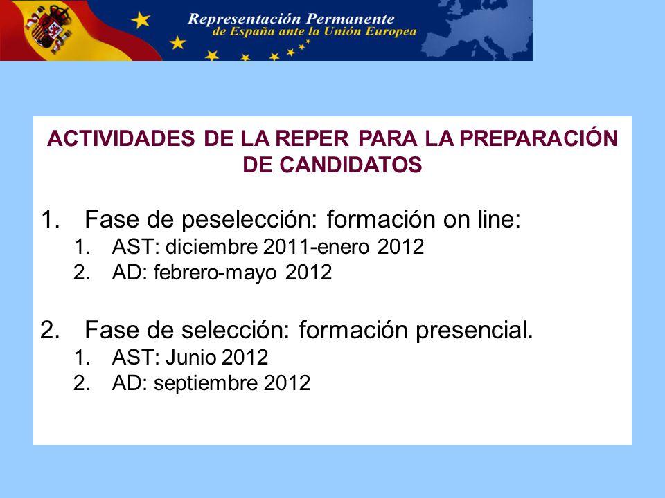 1.Fase de peselección: formación on line: 1.AST: diciembre 2011-enero 2012 2.AD: febrero-mayo 2012 2.Fase de selección: formación presencial.