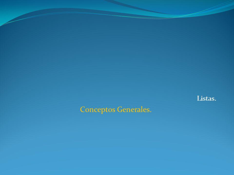 Listas. Conceptos Generales.