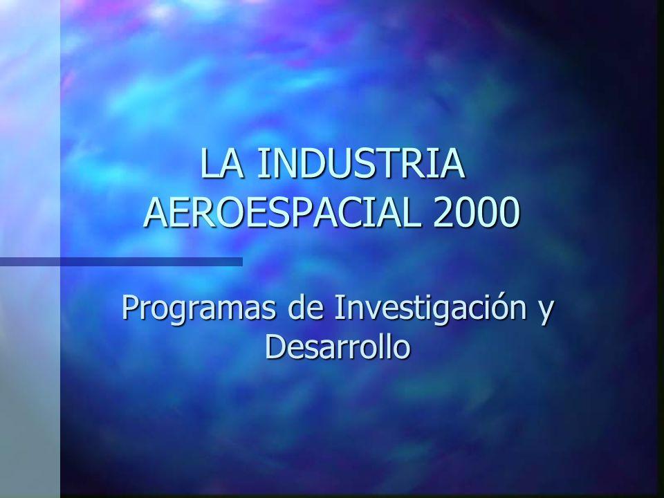 LA INDUSTRIA AEROESPACIAL 2000 Programas de Investigación y Desarrollo