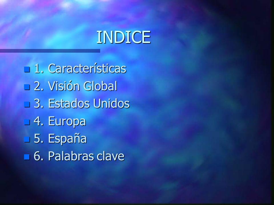 INDICE n 1. Características n 2. Visión Global n 3.