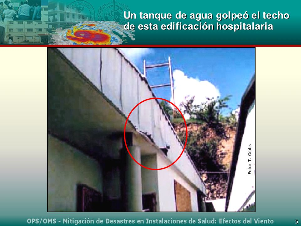 5 Un tanque de agua golpeó el techo de esta edificación hospitalaria