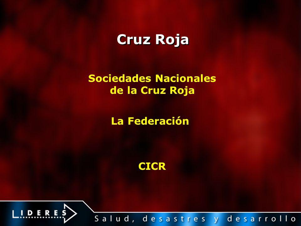 Cruz Roja Sociedades Nacionales de la Cruz Roja La Federación CICR